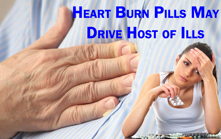 Heart Burn Pills May Drive Host of Ills