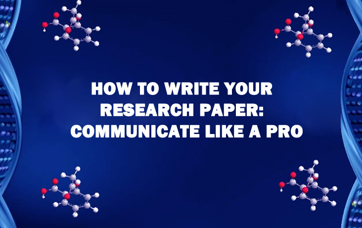 How-to-Write-Your-Research-paper--Communicate-like-a-Pro