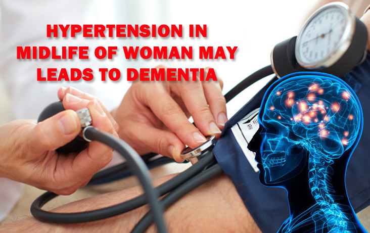 Hypertension in Midlife of woman may leads to dementia