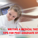 Writing a Medical Thesis: Tips for Post-graduate Students