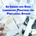 An Insight into Good Laboratory Practices for Preclinical Studies