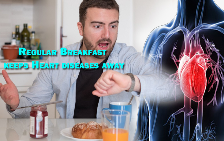 Regular Breakfast keeps Heart diseases away