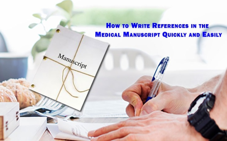 How to Write References in the Medical Manuscript Quickly and Easily?